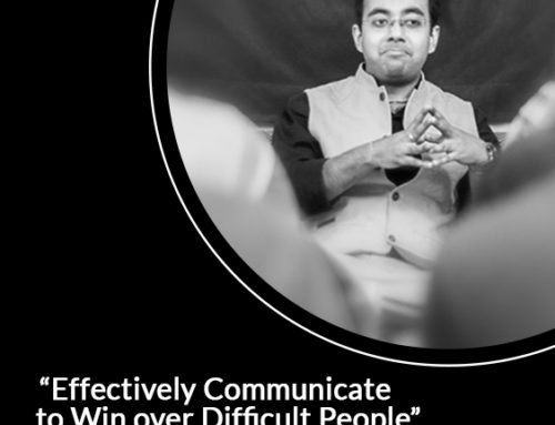 Effectively Communicate to Win over Difficult People
